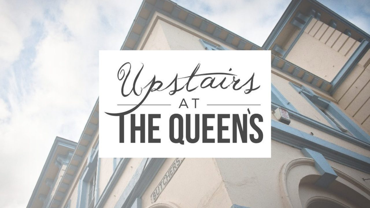 Upstairs at the Queen's
